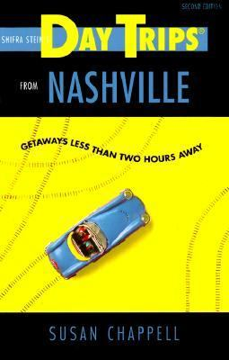 Cover image for Shifra Stein's day trips from Nashville : getaways less than two hours away