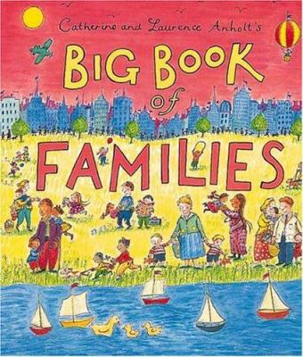 Cover image for Catherine and Laurence Anholt's big book of families.