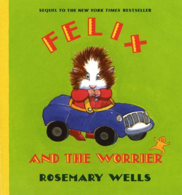 Cover image for Felix and the Worrier