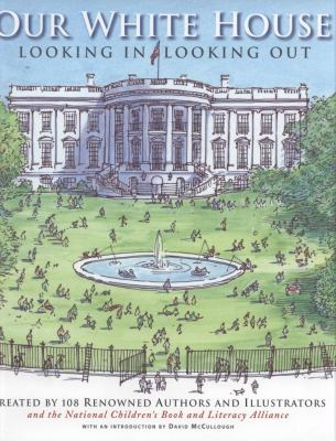 Cover image for Our White House : looking in, looking out