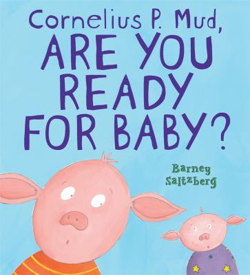 Cover image for Cornelius P. Mud, are you ready for baby?