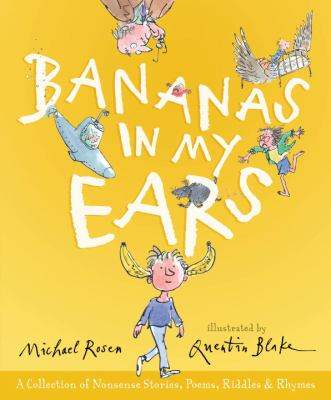 Cover image for Bananas in my ears : a collection of nonsense stories, poems, riddles, and rhymes
