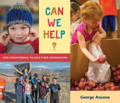 Cover image for Can we help? : kids volunteering to help their communities