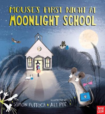 Cover image for Mouse's first night at moonlight school