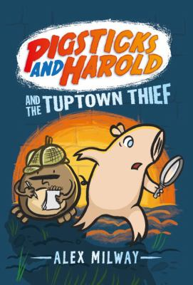 Cover image for Pigsticks and Harold and the Tuptown thief