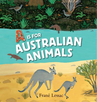 Cover image for A is for Australian animals : a factastic tour