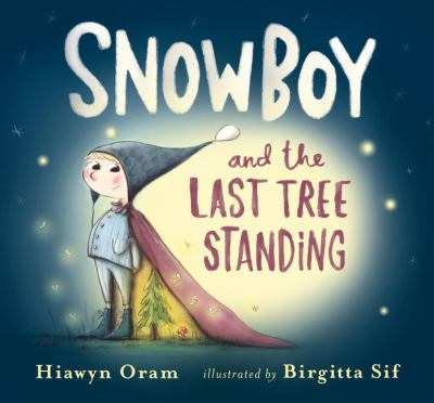 Cover image for Snowboy and the last tree standing