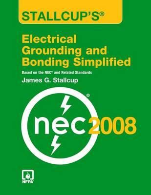 Cover image for Stallcup's electrical grounding and bonding simplified : based on the NEC and related standards