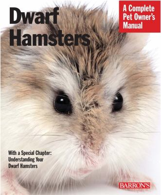 Cover image for Dwarf hamsters : everything about purchase, care, nutrition, and behavior