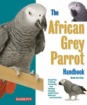 Cover image for The African grey parrot handbook