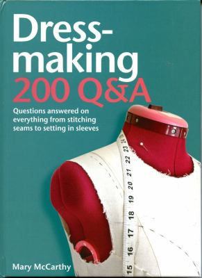 Cover image for Dressmaking 200 Q&A : questions answered on everything from stitching seams to setting in sleeves
