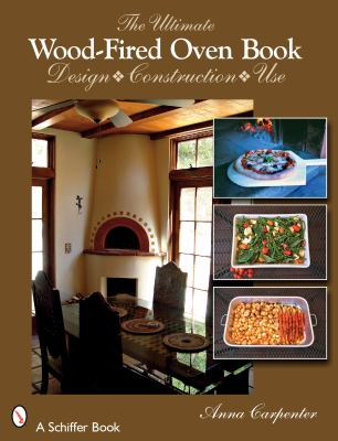 Cover image for The ultimate wood-fired oven book : [design, construction, use]