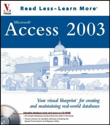 Cover image for Access 2003 : your visual blueprint for creating and maintaining real-world databases