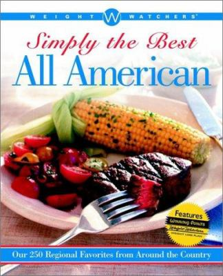 Cover image for Weight Watchers simply the best all American : over 250 regional favorites from around the country.