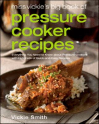 Cover image for Miss Vickie's big book of pressure cooker recipes