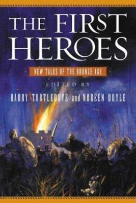 Cover image for The first heroes : new tales of the Bronze Age