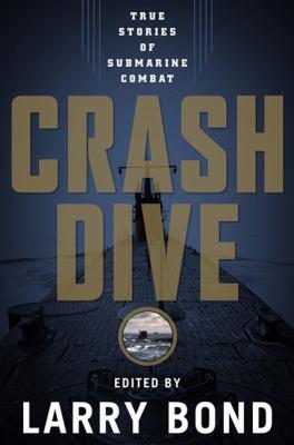 Cover image for Crash dive : true stories of submarine combat