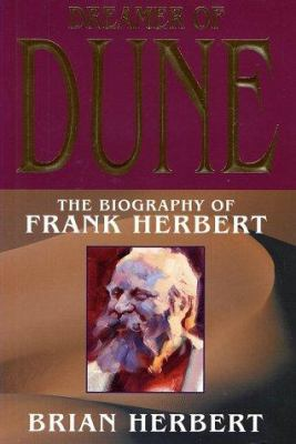 Cover image for Dreamer of Dune : the biography of Frank Herbert