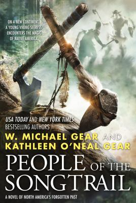 Cover image for People of the songtrail : a novel of North America's forgotten past