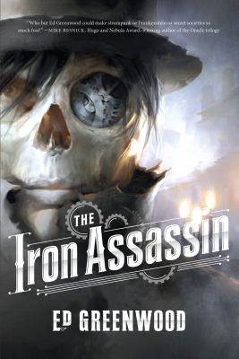 Cover image for The iron assassin, or, A clockwork Prometheus