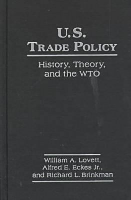 Cover image for U.S. trade policy : history, theory, and the WTO