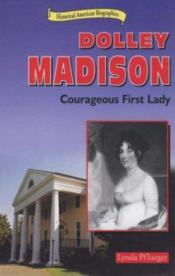 Cover image for Dolley Madison : courageous first lady