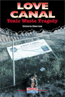 Cover image for Love Canal : toxic waste tragedy