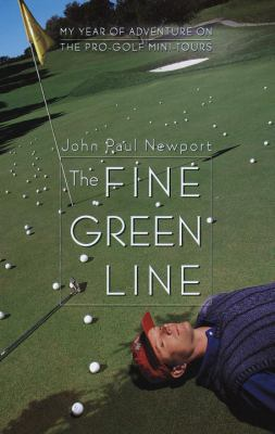 Cover image for The fine green line : my year of adventure on the pro-golf mini-tours