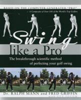Cover image for Swing like a pro : the breakthrough method of perfecting your golf swing