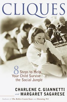 Cover image for Cliques : 8 steps to help your child survive the social jungle