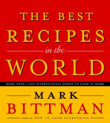 Cover image for The best recipes in the world : more than 1,000 international dishes to cook at home