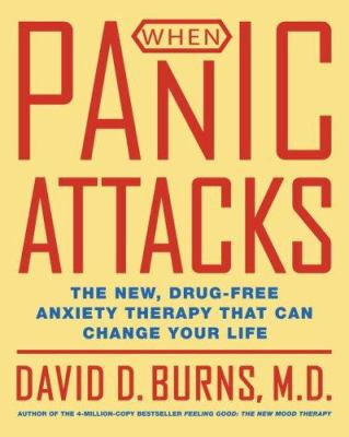 Cover image for When panic attacks : the new, drug-free anxiety therapy that can change your life