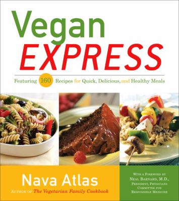 Cover image for Vegan express : [featuring 160 recipes for quick, delicious, and healthy meals]