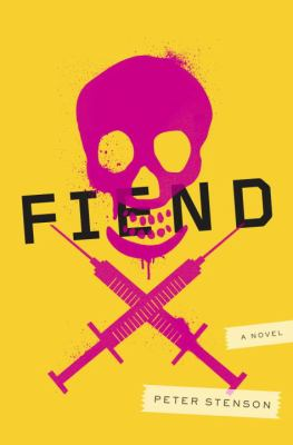 Cover image for Fiend : a novel