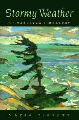 Cover image for Stormy weather : F.H. Varley, a biography