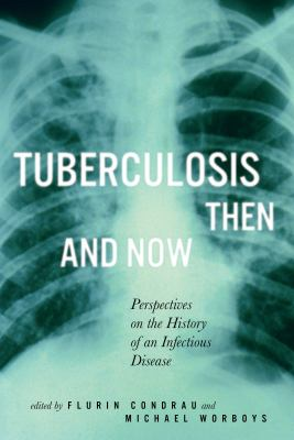 Cover image for Tuberculosis then and now : perspectives on the history of an infectious disease