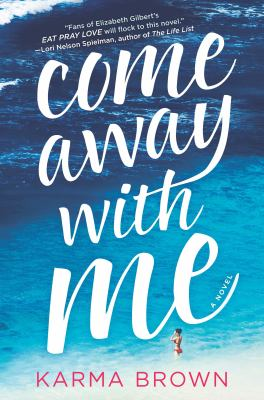 Cover image for Come away with me : a novel