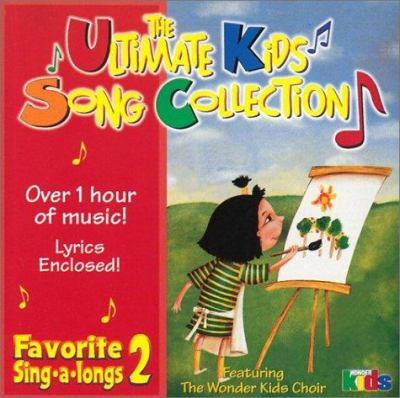 Cover image for The ultimate kids song collection favorite sing-a-longs. 2