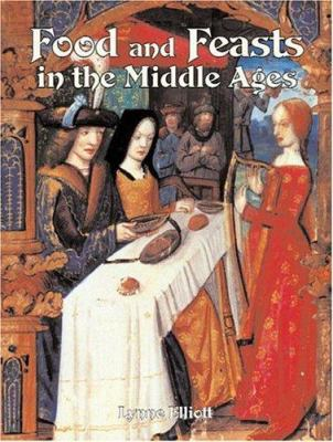 Cover image for Food and feasts in the Middle Ages