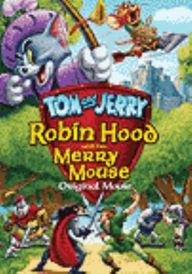 Cover image for Tom and Jerry. Robin Hood and his merry mouse, original movie