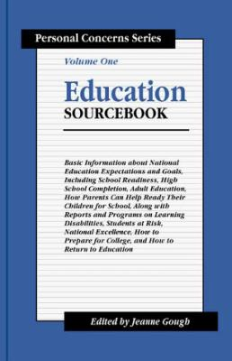 Cover image for Education sourcebook : basic information about national education expectations and goals ...