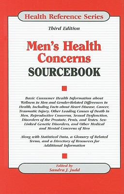 Cover image for Men's health concerns sourcebook : basic consumer health information about wellness in men and gender-related differences in health, including facts about heart disease, cancer, traumatic injury, other leading causes of death in men, reproductive concerns, sexual dysfunction, disorders of the prostate, penis, and testes, sex-linked genetic disorders, and other medical and mental concerns of men ...