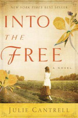 Cover image for Into the free : a novel