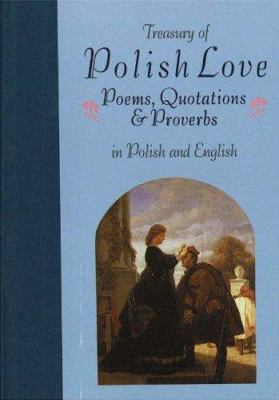 Cover image for Treasury of Polish love : poems, quotations & proverbs : in Polish and English