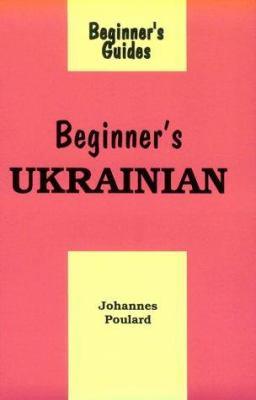 Cover image for Beginner's Ukrainian = I͡Ak si͡a mai͡esh
