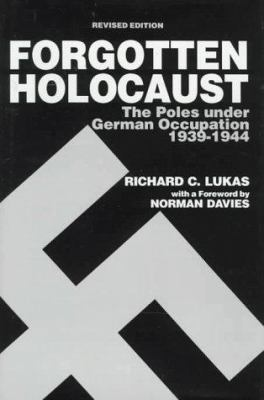 Cover image for The forgotten Holocaust : the Poles under German occupation, 1939-1944