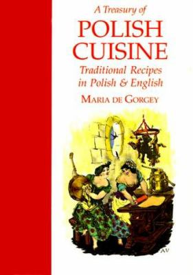 Cover image for A treasury of Polish cuisine : traditional recipes in Polish and English