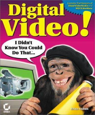 Cover image for Digital video! : I didn't know you could do that --