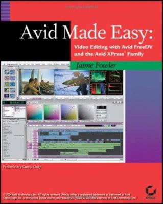 Cover image for Avid made easy : video editing with Avid Free DV and the Avid Xpress family