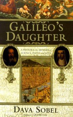 Cover image for Galileo's daughter : a historical memoir of science, faith, and love